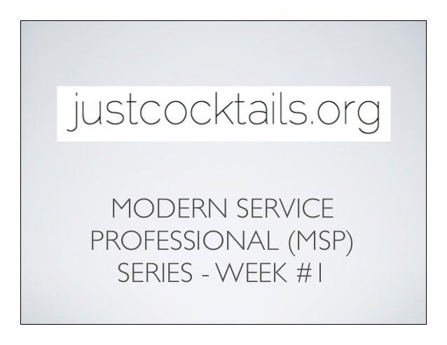 MODERN SERVICEPROFESSIONAL (MSP)  SERIES - WEEK #1