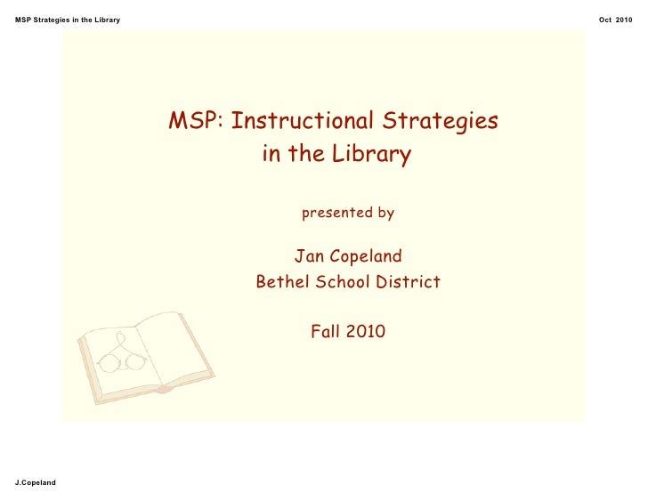 MSP Strategies in the Library                                   Oct 2010                                     MSP: Instruct...