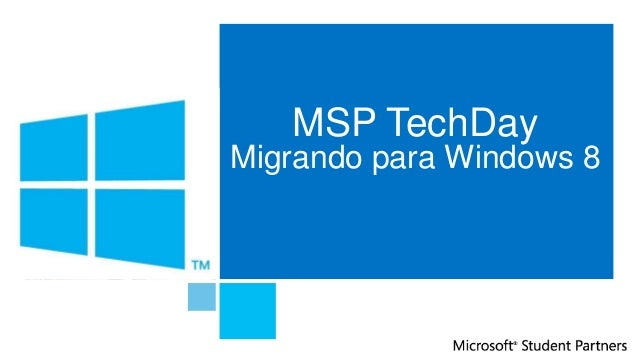 MSP TechDayMigrando para Windows 8