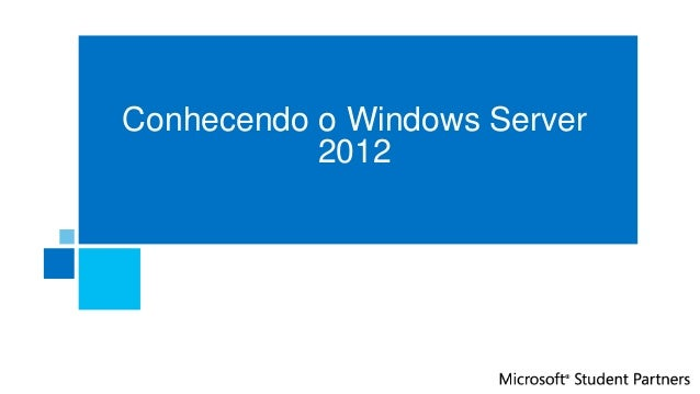 Conhecendo o Windows Server2012