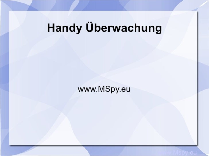 Handy Überwachung www.MSpy.eu www.Mspy.eu