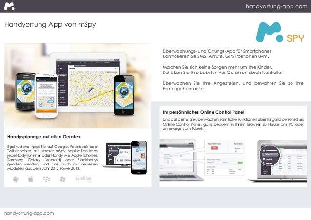 Handyortung App von mSpy Handyspionage auf allen Geräten Egal welche Apps Sie auf Google, Facebook oder Twitter sehen, mit...