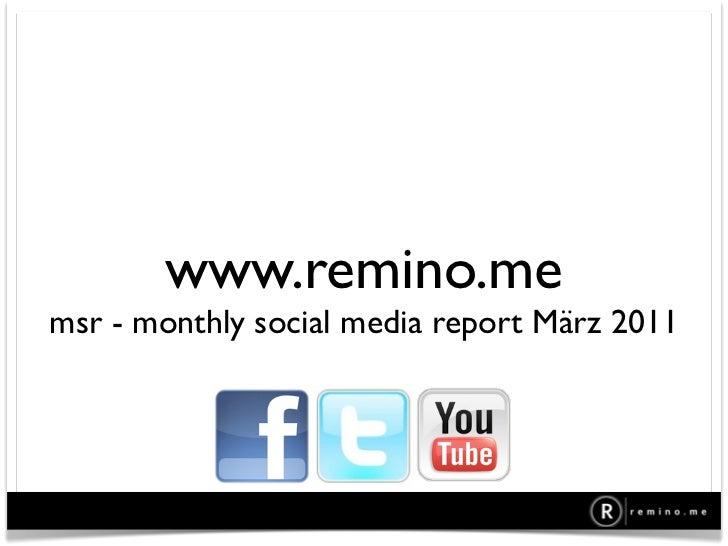 www.remino.memsr - monthly social report März 2011