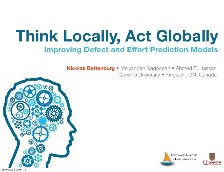 Think Locally, Act Globally                       Improving Defect and Effort Prediction Models                           ...
