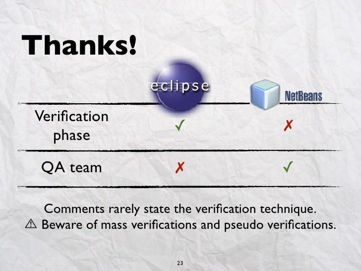 Thanks!Verification                        ✓                  ✗  phase QA team                ✗                  ✓ Comments...