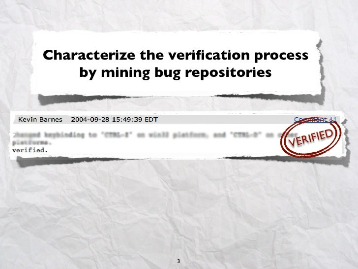 Characterize the verification process    by mining bug repositories                                 VER IFIED              ...