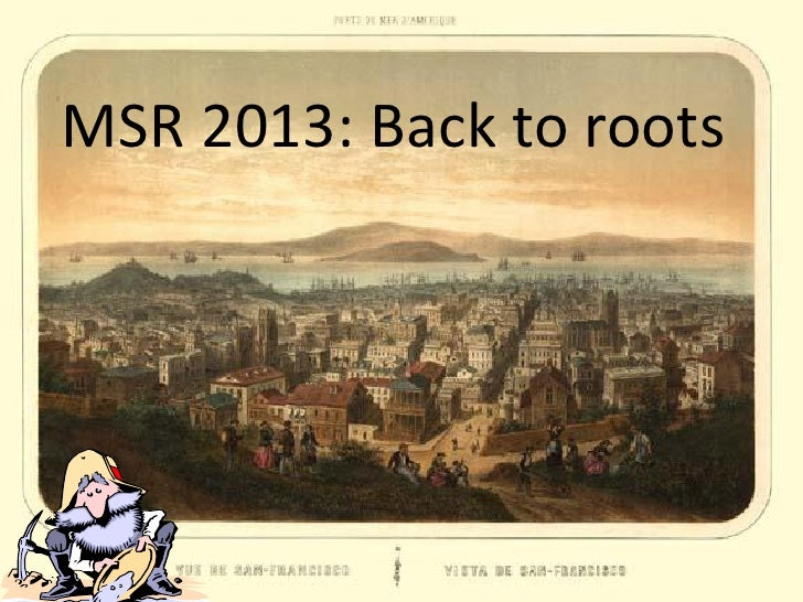 MSR 2013: Back to roots
