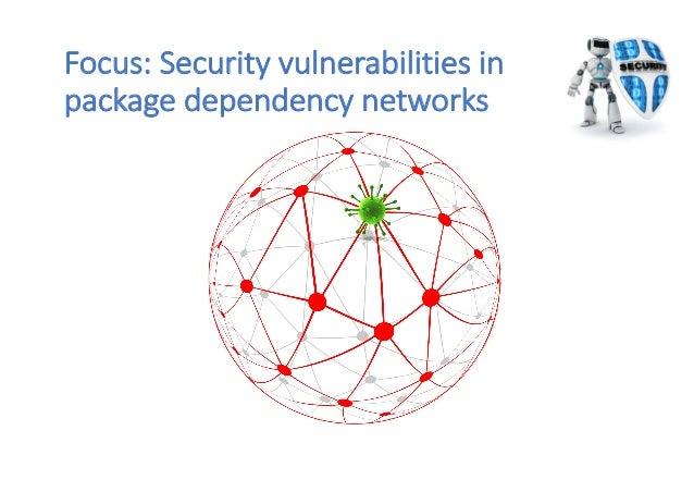 Focus: Security vulnerabilities in package dependency networks