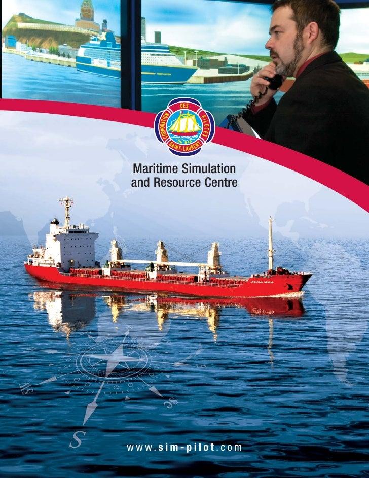 Maritime Simulation and Resource Centre     www.sim-pilot.com