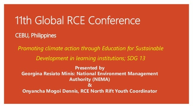 11th Global RCE Conference CEBU, Philippines Presented by Georgina Resiato Minis: National Environment Management Authorit...