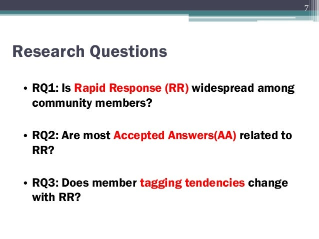 • RQ1: Is Rapid Response (RR) widespread among community members? • RQ2: Are most Accepted Answers(AA) related to RR? • RQ...
