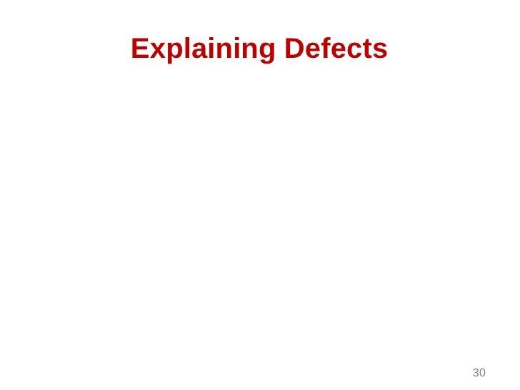 Explaining Defects                     30