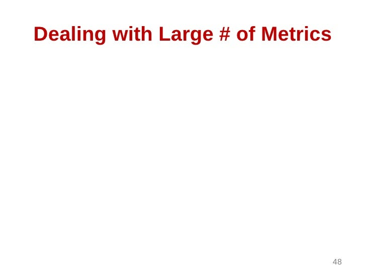 Dealing with Large # of Metrics                                  48