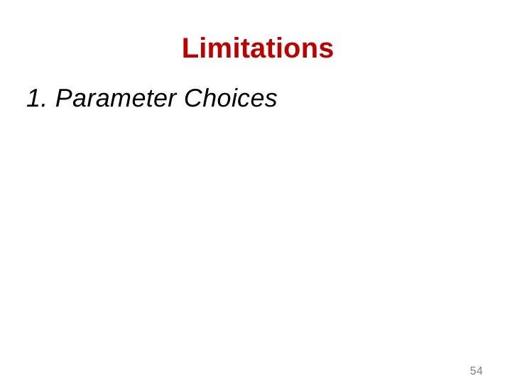 Limitations1. Parameter Choices                          54