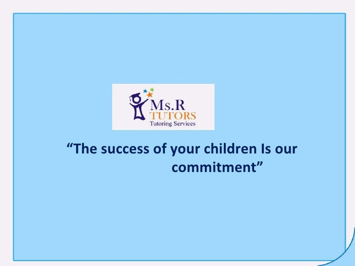 """ The success of your children Is our  commitment"""