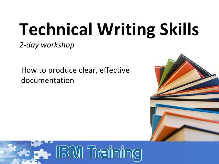 Technical Writing Skills 2-day workshop How to produce clear, effective documentation