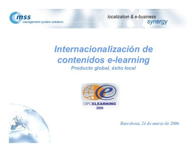 Internacionalización de contenidos e-learning Producto global, éxito local Barcelona, 24 de marzo de 2006