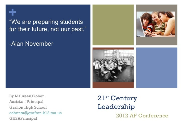 """+ are preparing students""""Wefor their future, not our past.""""-Alan NovemberBy Maureen CohenAssistant Principal              ..."""