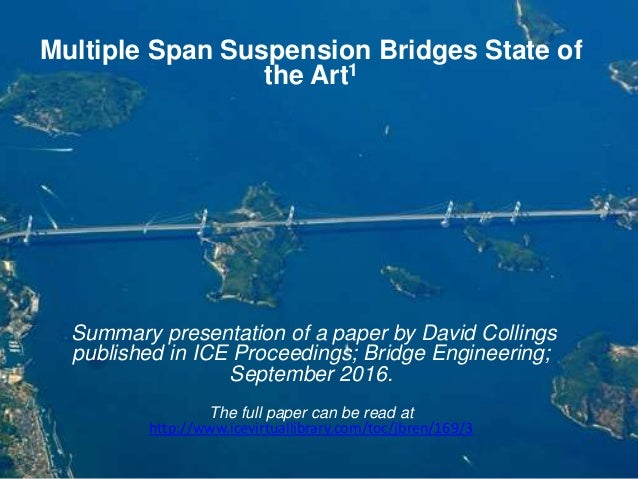 Multiple Span Suspension Bridges State of the Art1 Summary presentation of a paper by David Collings published in ICE Proc...