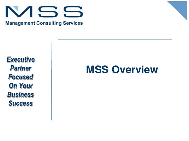 Executive Partner    MSS OverviewFocused On YourBusinessSuccess