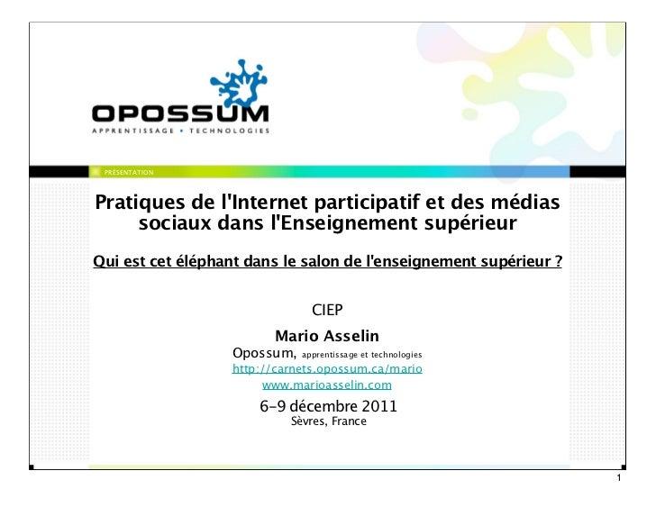PRÉSENTATIONPratiques de lInternet participatif et des médias     sociaux dans lEnseignement supérieurQui est cet éléphant...
