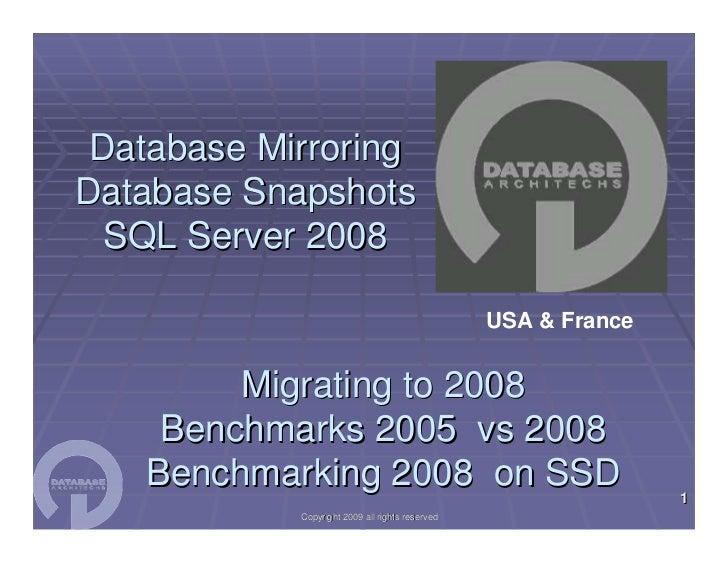 Database Mirroring Database Snapshots   SQL Server 2008                                                   USA & France    ...