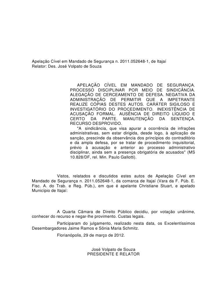 Apelação Cível em Mandado de Segurança n. 2011.052648-1, de ItajaíRelator: Des. José Volpato de Souza                     ...