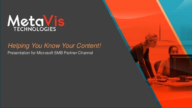 Helping You Know Your Content! Presentation for Microsoft SMB Partner Channel
