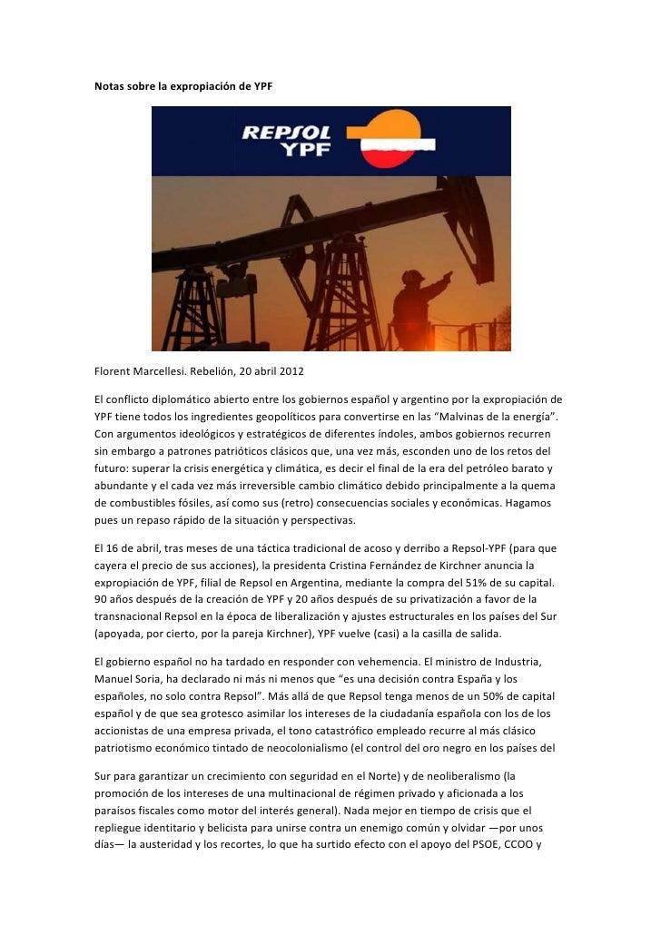 Notas sobre la expropiación de YPFFlorent Marcellesi. Rebelión, 20 abril 2012El conflicto diplomático abierto entre los go...