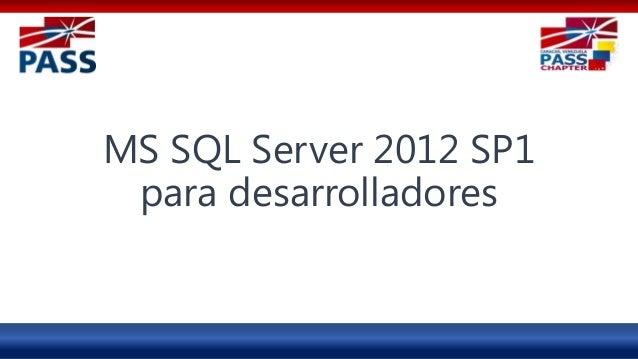 MS SQL Server 2012 SP1 para desarrolladores