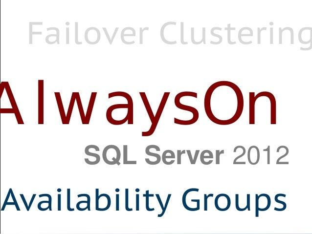 AlwaysOn Availability Groups Failover Clustering SQL Server 2012