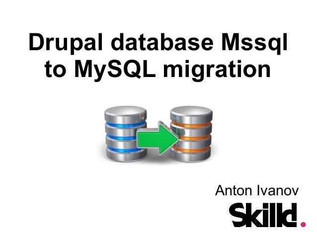 Drupal database Mssql to MySQL migration Anton Ivanov