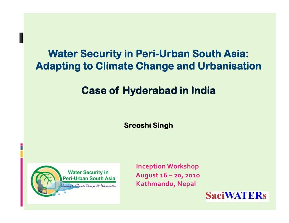 Peri-   Water Security in Peri-Urban South Asia: Adapting to Climate Change and Urbanisation          Case of Hyderabad in...