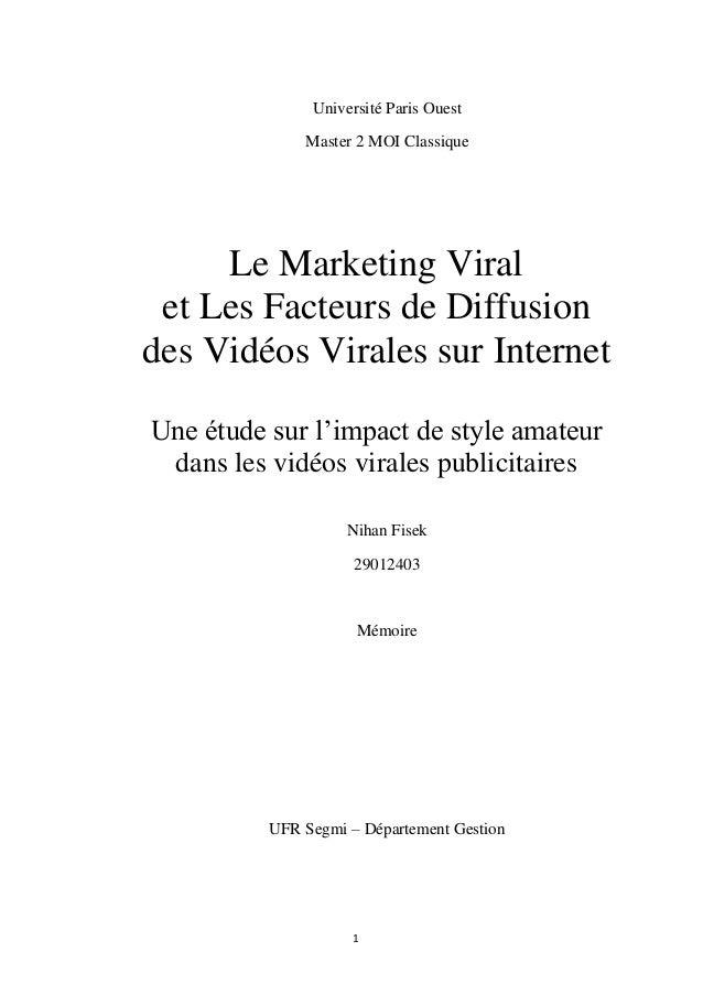 1 Université Paris Ouest Master 2 MOI Classique Le Marketing Viral et Les Facteurs de Diffusion des Vidéos Virales sur Int...