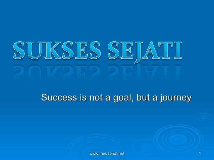 Success is not a goal, but a journey
