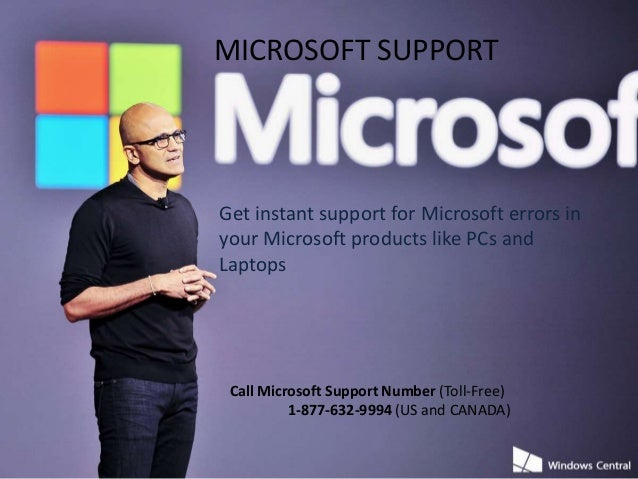 MICROSOFT SUPPORT Get instant support for Microsoft errors in your Microsoft products like PCs and Laptops Call Microsoft ...