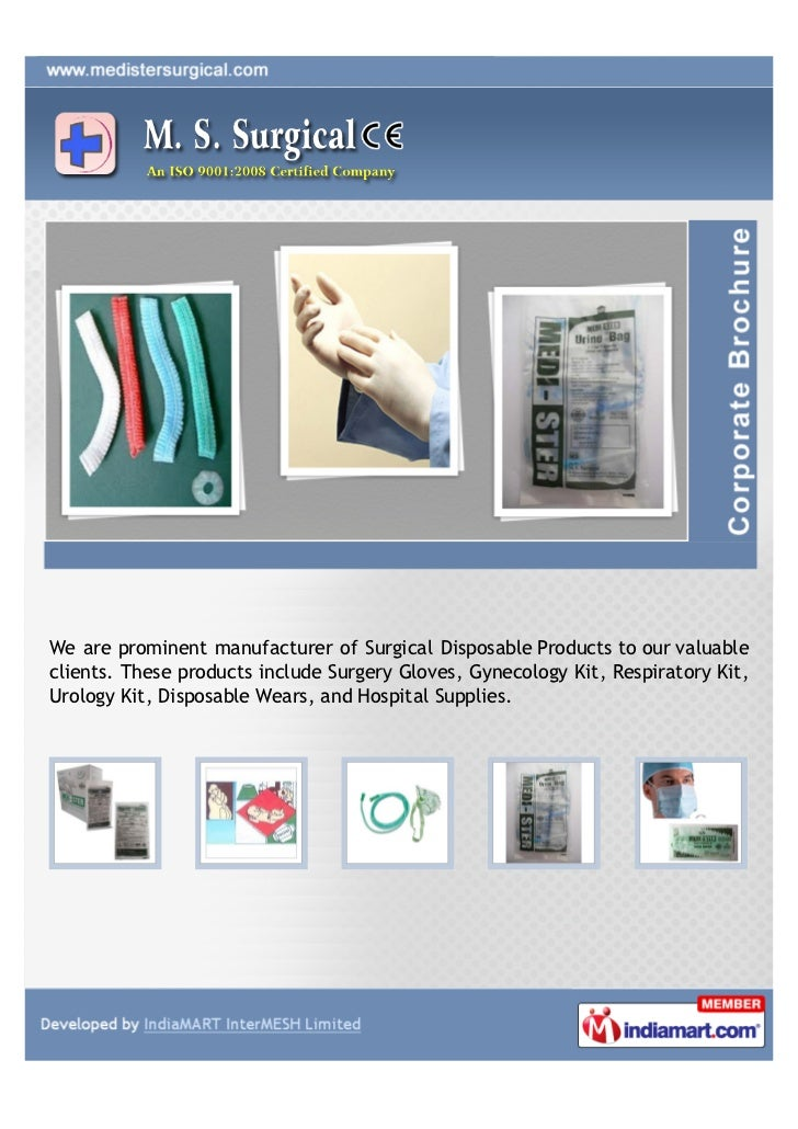 We are prominent manufacturer of Surgical Disposable Products to our valuableclients. These products include Surgery Glove...