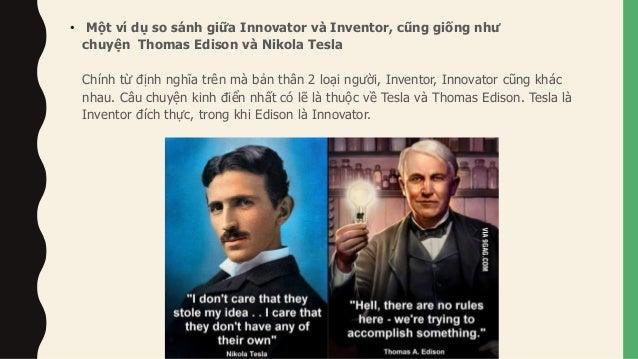 • Tesla - Inventor- sáng chế ra rất nhiều phát minh quan trọng nhất với ngành điện, điện xoay chiều AC ngày nay chúng ta d...