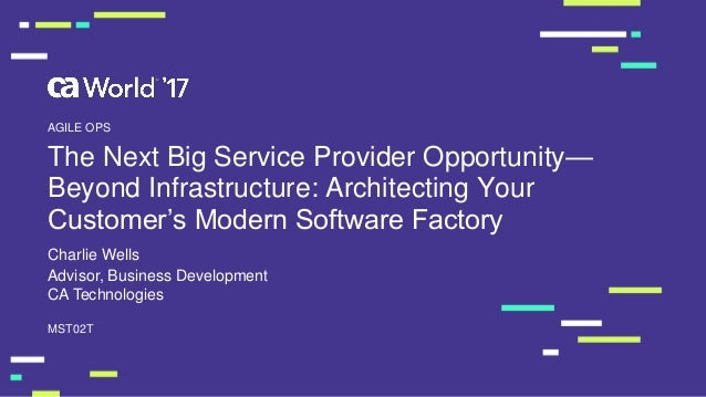 The Next Big Service Provider Opportunity— Beyond Infrastructure: Architecting Your Customer's Modern Software Factory MST...