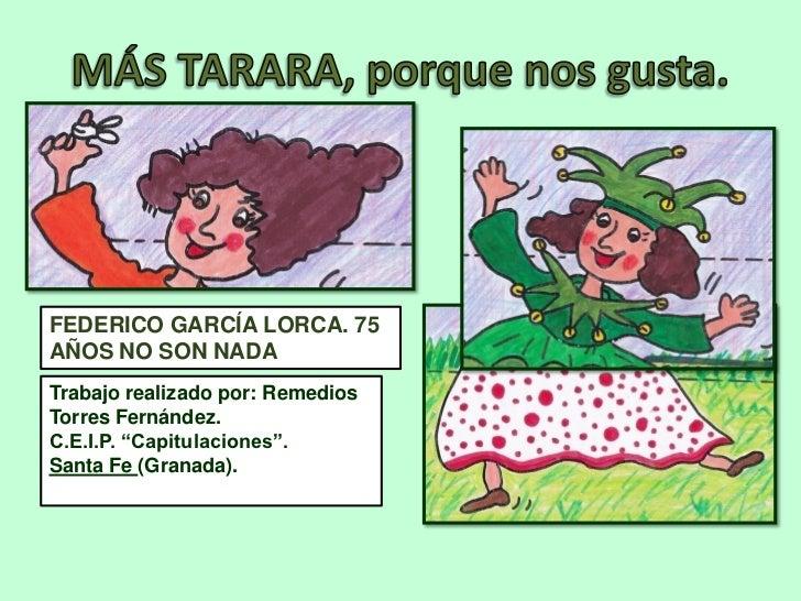 """FEDERICO GARCÍA LORCA. 75AÑOS NO SON NADATrabajo realizado por: RemediosTorres Fernández.C.E.I.P. """"Capitulaciones"""".Santa F..."""