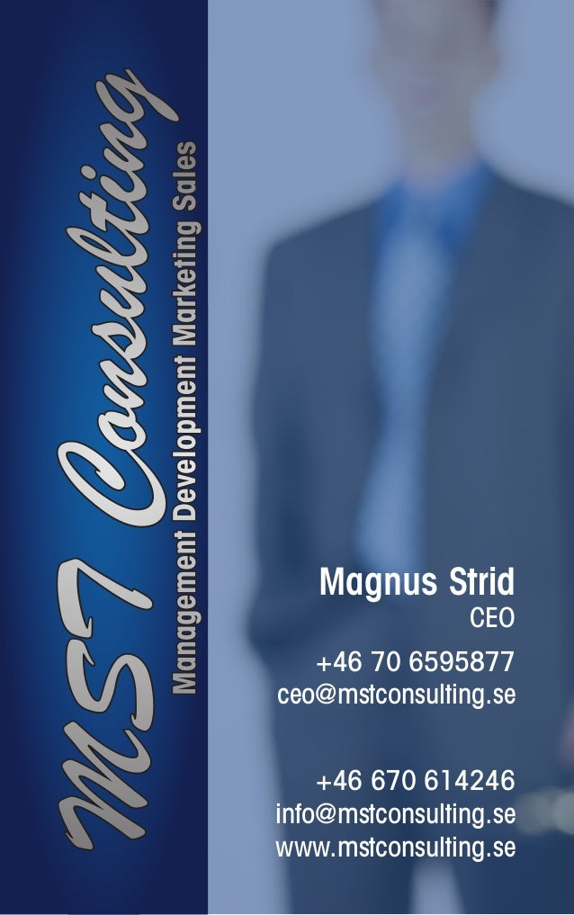 ManagementDevelopmentMarketingSales MSTConsulting Magnus Strid CEO +46 70 6595877 ceo@mstconsulting.se +46 670 614246 info...
