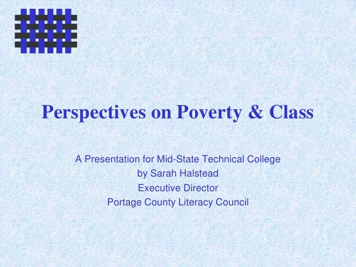 Perspectives on Poverty & Class<br />A Presentation for Mid-State Technical College<br />by Sarah Halstead<br />Executive ...