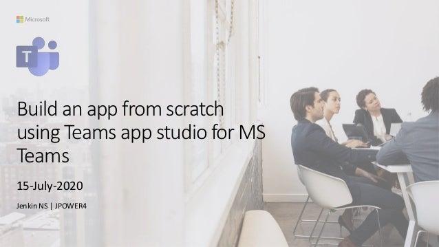 Build an app from scratch using Teams app studio for MS Teams 15-July-2020 Jenkin NS | JPOWER4