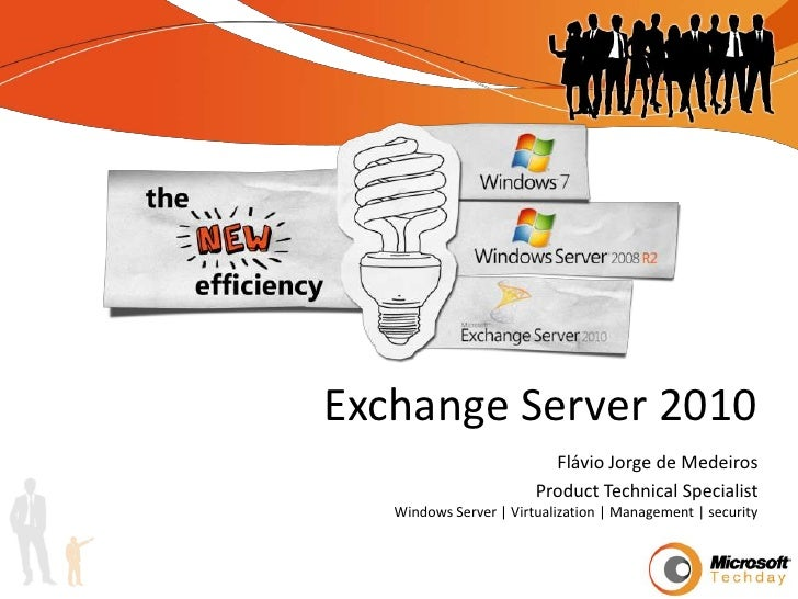 Exchange Server 2010<br />Flávio Jorge de Medeiros<br />Product Technical Specialist<br />Windows Server | Virtualization ...