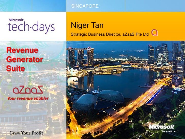 SINGAPORE            Niger Tan            Strategic Business Director, aZaaS Pte LtdRevenueGeneratorSuite