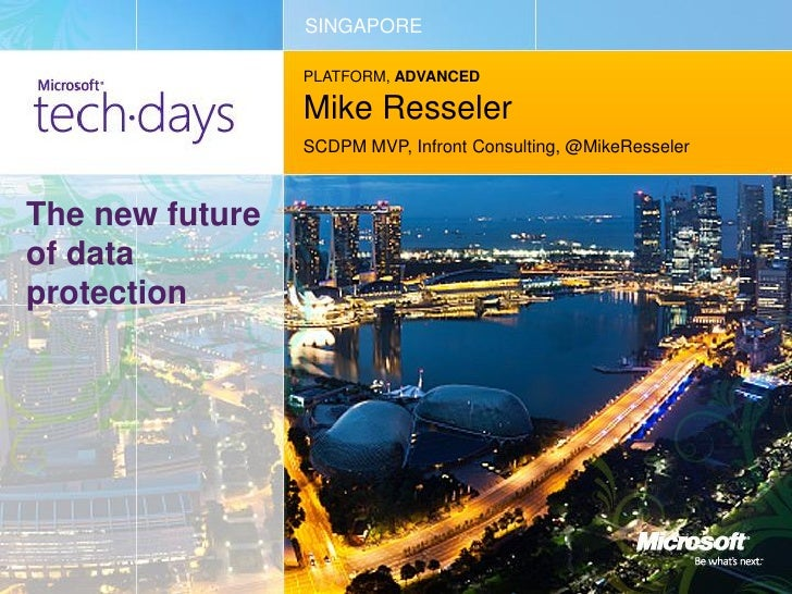 SINGAPORE                 PLATFORM, ADVANCED                 Mike Resseler                 SCDPM MVP, Infront Consulting, ...