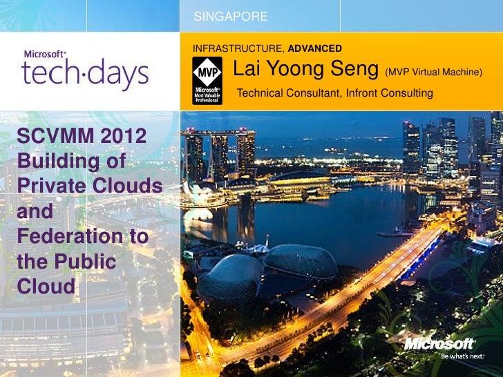 SINGAPORE                 INFRASTRUCTURE, ADVANCED                       Lai Yoong Seng (MVP Virtual Machine)             ...
