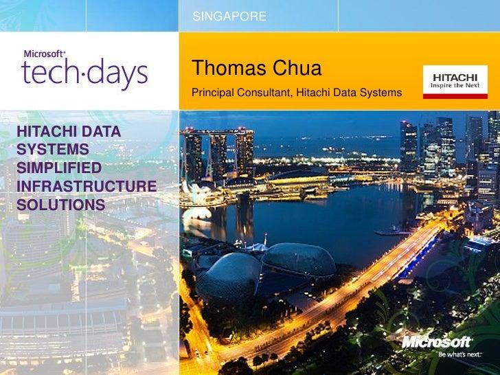 SINGAPORE                 Thomas Chua                 Principal Consultant, Hitachi Data SystemsHITACHI DATASYSTEMSSIMPLIF...