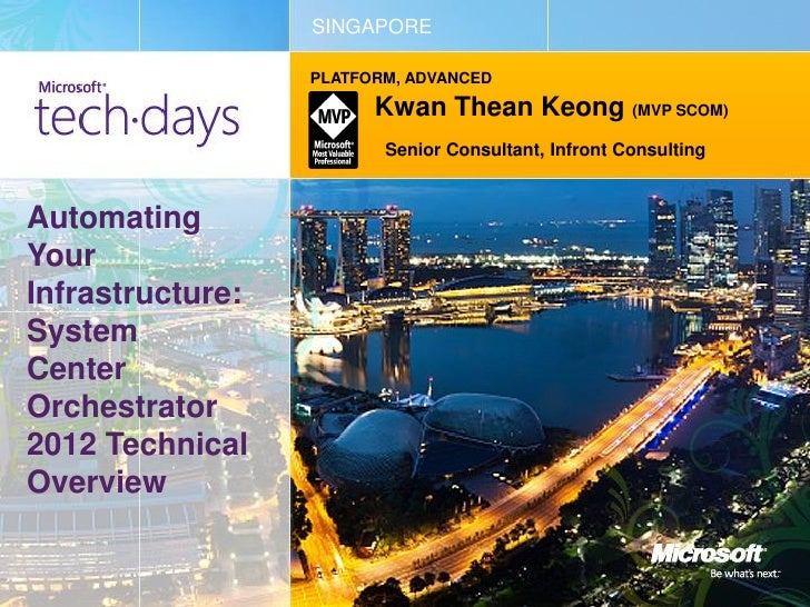 SINGAPORE                  PLATFORM, ADVANCED                        Kwan Thean Keong (MVP SCOM)                         S...