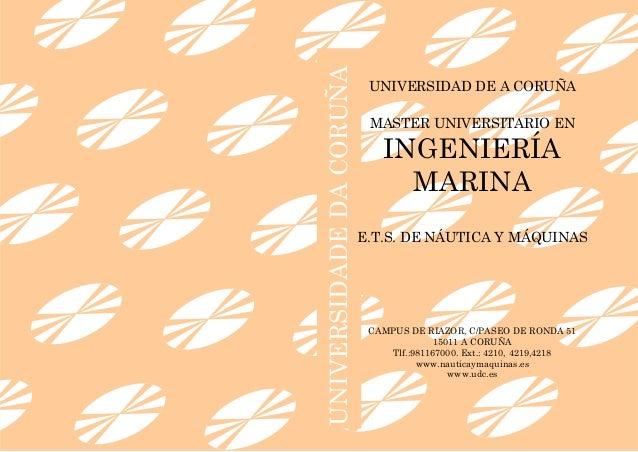 UNIVERSIDADEDACORUÑA UNIVERSIDAD DE A CORUÑA MASTER UNIVERSITARIO EN INGENIERÍA MARINA  E.T.S. DE NÁUTICA Y MÁQUINAS CAMP...